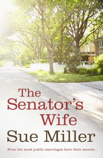 The Senator's Wife - A Richard & Judy pick, from the bestselling author of Monogamy ebook by Sue Miller