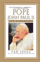 Pope John Paul II ebook by Tad Szulc