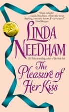 The Pleasure of Her Kiss ebook by Linda Needham