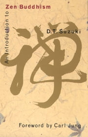 An Introduction to Zen Buddhism ebook by D.T. Suzuki