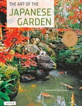 The Art of the Japanese Garden ebook by David  Young,Michiko Young