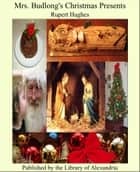 Mrs. Budlong's Christmas Presents ebook by Rupert Hughes