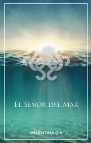 El Señor del Mar ebook by Kobo.Web.Store.Products.Fields.ContributorFieldViewModel