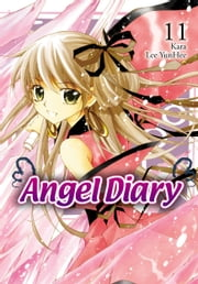 Angel Diary, Vol. 11 ebook by YunHee Lee,Kara