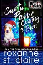 Santa Paws is Coming to Town - (A Short Tail) ekitaplar by Roxanne St. Claire
