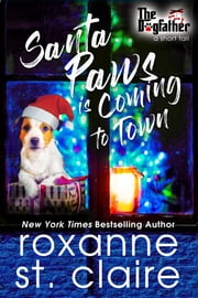 Santa Paws is Coming to Town - (A Short Tail) ebook by Roxanne St. Claire