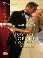 Secrets of the Tycoon's Bride eBook by Emilie Rose