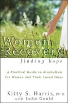 Women and Recovery ebook by Kitty Harris,Jodie E. Gould