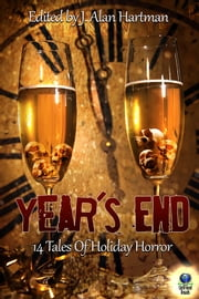 Year's End - 14 Tales of Holiday Horror ebook by James S. Dorr,John Stewart Wynne,Betsy Miller