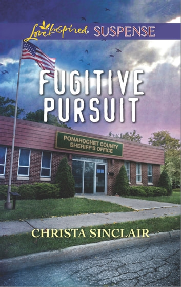 Fugitive Pursuit - Faith in the Face of Crime ebook by Christa Sinclair