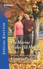 The Marine Makes His Match ebook by Victoria Pade