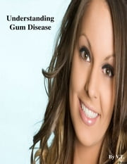 Understanding Gum Disease ebook by V.T.