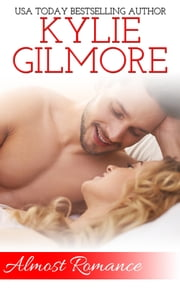 Almost Romance - Clover Park STUDS series, Book 4 ebook by Kylie Gilmore