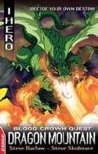 EDGE: I HERO: Quests: Dragon Mountain - Blood Crown Quest 2 ebook by Steve Barlow, Steve Skidmore, Jack Lawrence