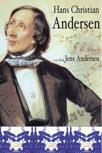 Hans Christian Andersen: A New Life ebook by Jens Andersen