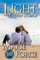 Light After Dark (Gansett Island Series, Book 16) ebook by Marie Force