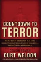 Countdown to Terror ebook by Curt Weldon