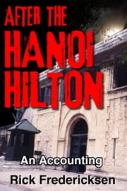After the Hanoi Hilton, an Accounting ebook by Rick Fredericksen