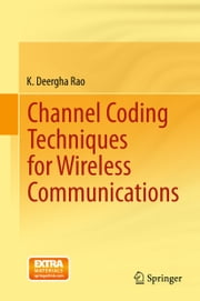 Channel Coding Techniques for Wireless Communications ebook by K. Deergha Rao