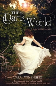 The Dark World ebook by Cara Lynn Shultz