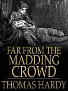 Far From the Madding Crowd ebooks by Thomas Hardy