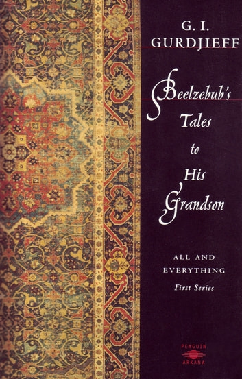 Beelzebub's Tales to His Grandson - All and Everything ebook by G. Gurdjieff