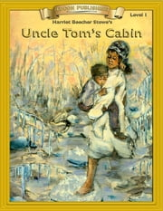 Uncle Tom's Cabin: Classic Literature Easy to Read ebook by Harriett Beecher Stowe