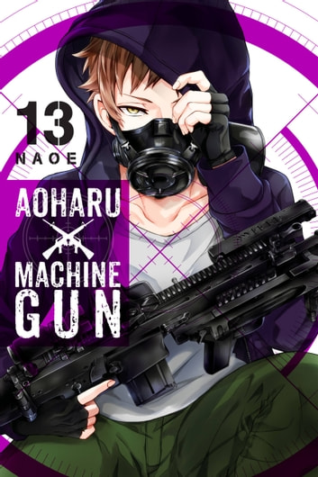 Aoharu X Machinegun, Vol. 13 ebook by Naoe