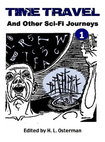 Time Travel and Other Science Fiction Journeys - Volume 1 ebook by H.L. Osterman