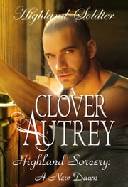 Highland Soldier ebook by Clover Autrey
