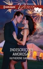 Indiscrições amorosas ebook by Katherine Garbera