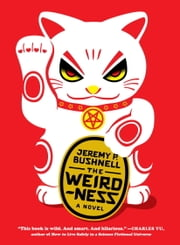 The Weirdness - A Novel ebook by Jeremy P. Bushnell