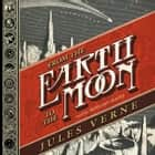 From the Earth to the Moon audiobook by Jules Verne