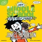 Middle School: Dog's Best Friend audiobook by James Patterson, Chris Tebbetts