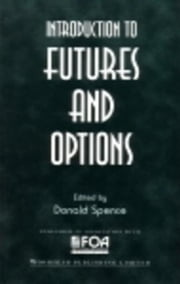 Introduction to Futures and Options ebook by Spence, Donald