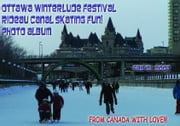 Ottawa Winterlude Festival - Rideau Canal Skateway Fun! Feb 21, 2007 Photo Album (English eBook C9) ebook by Vinette, Arnold D