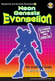 Neon Genesis Evangelion: The Unofficial Guide ebook by DH Publishing