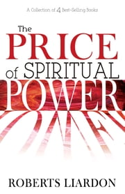 Price Of Spiritual Power, The (4 Books In 1) ebook by Roberts Liardon