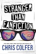 Stranger Than Fanfiction ebook by Chris Colfer