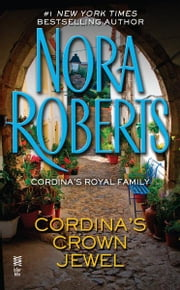 Cordina's Crown Jewel - Cordina's Royal Family ebook by Nora Roberts