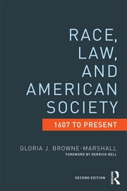 Race, Law, and American Society - 1607-Present ebook by Gloria J. Browne-Marshall