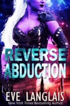 Reverse Abduction ebook by Eve Langlais