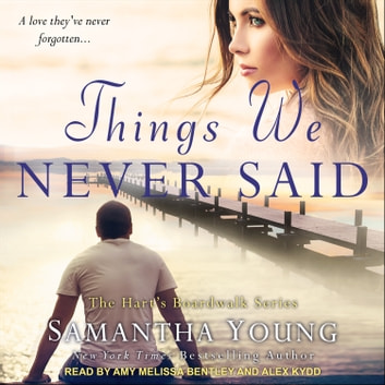Things We Never Said - A Hart's Boardwalk Novel audiobook by Samantha Young