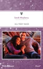 All They Need ebook by SARAH MAYBERRY