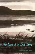 The Lyrical in Epic Time ebook by David Der-wei Wang