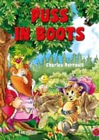 Puss in Boots. Classic fairy tales for children (Fully Illustrated) ebook by Charles Perrault