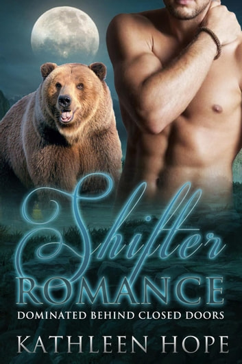 Shifter: Dominated Behind Closed Doors ebook by Kathleen Hope