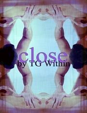 Close ebook by TG Within