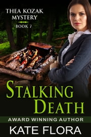 Stalking Death (The Thea Kozak Mystery Series, Book 7) ebook by Kate Flora