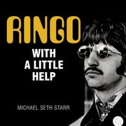 Ringo - With a Little Help audiobook by Michael Seth Starr